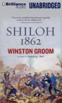 Shiloh, 1862 - Winston Groom, Eric G. Dove