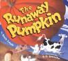 The Runaway Pumpkin - Kevin Lewis, S.D. Schindler