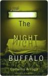 The Night Buffalo: A Novel - Guillermo Arriaga