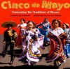 Cinco de Mayo: Celebrating the Traditions of Mexico - Diane Hoyt-Goldsmith, Lawrence Migdale