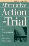 Affirmative Action on Trial: Sex Discrimination in Johnson v. Santa Clara - Melvin I. Urofsky