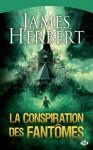 La Conspiration des fantômes (French Edition) - James Herbert
