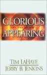 Glorious Appearing The End Of Days - Tim LaHaye, Jerry B. Jenkins