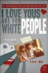 I Love Yous are for White People: An Immigrant Tale of the Streets of L. (P.S.) - Lac Su