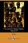 The Journal of Negro History - Volume VI (1921) (Dodo Press) - Various, Carter G. Woodson