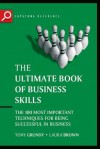 The Ultimate Book of Business Skills: The 100 Most Important Techniques for Being Successful in Business - Tony Grundy, Laura Brown