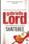 Shattered - Gabrielle Lord