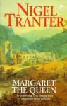 Margaret the Queen - Nigel Tranter