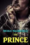 The Prince - Nicolo Machiavelli, W K Marriott