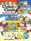 Color & Cook Activity Book with 30 Stickers! - Monica Wellington