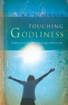 Touching Godliness: Experience Freedom through Submission - K.P. Yohannan