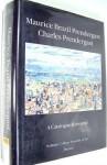 Maurice Brazil Prendergast, Charles Prendergast: A Catalogue Raisonne. the Maurice and Charles Prendergast Systematic Catalogue Project (Art & Design) - Carol Clark, Nancy Mowll Mathews
