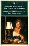 The Power of Sympathy and The Coquette (Penguin Classics) - William Hill Brown, Hannah Webster Foster