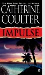 Impulse (Contemporary Romantic Thriller) - Catherine Coulter