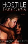 Hostile Takeover - Eve Vaughn, Shara Azod