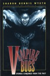 Vampire Bugs: Stories Conjured From the Past - Sharon Dennis Wyeth