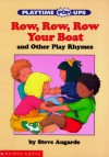 Row, Row, Row Your Boat: And Other Play Ryhmes - Steve Augarde