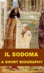 Il Sodoma - A Short Biography - William Michael Rossetti