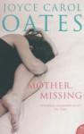Mother Missing - Joyce Carol Oates