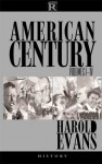 The American Century, Volumes I-IV - Harold Evans, Kevin Baker, Gail Buckland, IRA Claffey