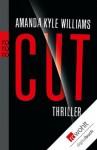 Cut (German Edition) - Amanda Kyle Williams, Andree Hesse