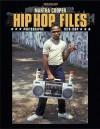 Hip Hop Files: Photographs 1979 1984 - Martha Cooper