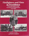 Firefighters and Fires in Providence: A Practical History of Providence Fire Department - Patrick T. Conley