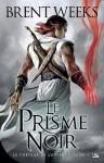 Le Prisme noir: Le Porteur de lumière, T1 (FANTASY) (French Edition) - Brent Weeks, Emmanuel Pailler