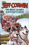 The Great Alaska Adventure!: Junior Explorer Series Book 2 - Jeff Corwin