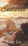 What Endures - Katie Lee