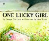 One Lucky Girl - George Ella Lyon, Irene Trivas