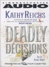 Deadly Decisions (Audio) - Katherine Borowitz, Kathy Reichs