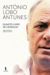 Quarto Livro de Crónicas - António Lobo Antunes