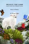 Woolly the Lamb - Lamb's Lesson (the Christian's Lesson) Story in Poetry - Naomi Allen