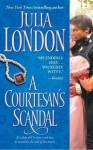 A Courtesan's Scandal (Scandalous) - Julia London
