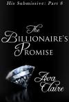 The Billionaire's Promise - Ava Claire