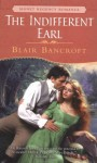 The Indifferent Earl - Blair Bancroft
