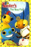 The Bug Flu (Miss Spider's Sunny Patch Friends - David Kirk