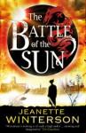 The Battle Of The Sun - Jeanette Winterson