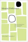 IdentityDifference: Democratic Negotiations of Political Paradox - William E. Connolly