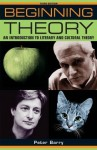 Beginning theory: An introduction to literary and cultural theory 3rd Edition (Beginnings) - Peter Barry