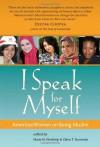 I Speak for Myself: American Women on Being Muslim - Maria M. Ebrahimji, Zahra T Suratwala