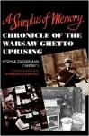 "A Surplus of Memory: Chronicle of the Warsaw Ghetto Uprising - Yitzhak (""Antek"") Zuckerman, Barbara Harshav"