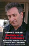 Fortinbras at the Fishhouses: Responsibility, the Iron Curtain and the Sense of History as Knowledge - George Szirtes