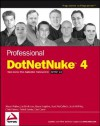 Professional DotNetNuke 4: Open Source Web Application Framework for ASP.NET 2.0 - Shaun Walker, Bruce Hopkins, Joe Brinkman, Patrick J. Santry, Scott McCulloch, Scott Willhite, Chris Paterra, Dan Caron