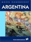 Moon Handbooks Argentina - Wayne Bernhardson
