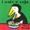 I Make a Cake - Mary Murphy