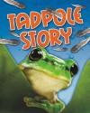 Tadpole Story - Angela Royston