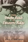 From Omaha Beach to Dawson's Ridge: The Combat Journal of Captain Joe Dawson - Cole C. Kingseed