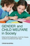 Gender and Child Welfare in Society - Brid Featherstone, Julie Taylor, Carol-Ann Hooper, Jonathan Scourfield